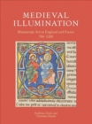Medieval Illumination : Manuscript Art in England and France 700-1200 - Book