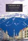 Crossed Skis : An Alpine Mystery - Book