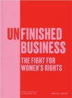 Unfinished Business : The Fight for Women's Rights - Book