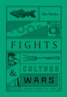 Food Fights and Culture Wars : A Secret History of Taste - Book