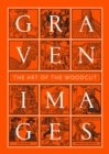 Graven Images : The Art of the Woodcut - Book