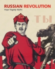 Russian Revolution : Hope, Tragedy, Myths - Book
