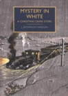 Mystery in White : A Christmas Crime Story - Book