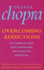 Overcoming Addictions : The Complete Mind-Body Programme for Addictive Behaviour - Book