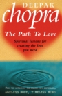 Path To Love : Spiritual Lessons for Creating the Love You Need - Book