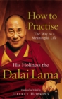 How To Practise : The Way to a Meaningful Life - Book