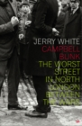 Campbell Bunk : The Worst Street in North London Between the Wars - Book