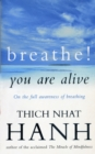 Breathe! You Are Alive : Sutra on the Full Awareness of Breathing - Book