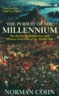 The Pursuit Of The Millennium : Revolutionary Millenarians and Mystical Anarchists of the Middle Ages - Book