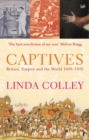 Captives : Britain, Empire and the World 1600-1850 - Book