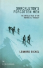 Shackleton's Forgotten Men : The Untold Tale of an Antarctic Tragedy - Book