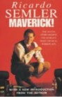 Maverick : The Success Story Behind the World's Most Unusual Workshop - Book