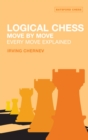 Logical Chess : Move By Move : Every Move Explained - Book