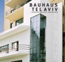 Bauhaus Tel Aviv : An Architectural Guide - Book
