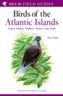 A Field Guide to the Birds of the Atlantic Islands : Canary Islands, Madeira, Azores, Cape Verde - Book