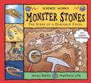 Monster Stones : The Story of a Dinosaur Fossil - Book