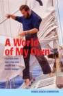 A World of My Own : The First Ever Non-stop Solo Round the World Voyage - Book