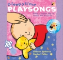 Sleepy Time Playsongs (Book + CD) : Baby's Restful Day in Songs and Pictures - Book