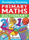Developing Numeracy: Primary Maths Dictionary - Book