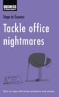 Tackle Office Nightmares : How to Cope with Tricky Situations and People - eBook