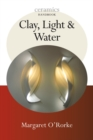Clay, Light and Water - Book