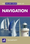 The Adlard Coles Book of Navigation - Book