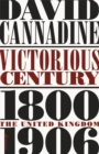 Victorious Century : The United Kingdom, 1800-1906 - Book