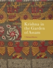 Krishna in the Garden of Assam : The history and context of a much-travelled textile - Book