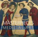 Masterpieces : Medieval Art - Book