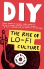 DIY : The Rise of Lo Fi Culture - eBook