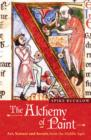 The Alchemy of Paint : Art, Science and Secrets from the Middle Ages - Book