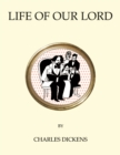 The  Life of Our Lord - eBook