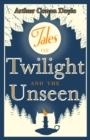 Tales of Twilight and Unseen - eBook