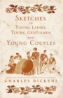 Sketches of Young Ladies, Young Gentlemen and Young Couples - eBook