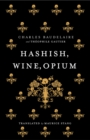Hashish, Wine, Opium - eBook