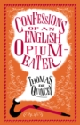 Confessions of an English Opium Eater and Other Writings - eBook