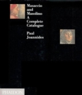 Masaccio and Masolino : A Complete Catalogue - Book