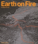 Earth on Fire : How volcanoes shape our planet - Book