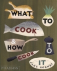 What to Cook and How to Cook It - Book