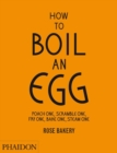 How to Boil an Egg; Poach one, Scramble one, Fry one, Bake one, Steam one, make them into Omelettes, French Toast, Pancakes, Puddings, Crepes, Tarts, Quiches, Custard, Soups, Scones, Muffins, Flans, F - Book