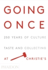 Going Once : 250 Years of Culture, Taste and Collecting at Christie's - Book