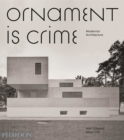 Ornament is Crime : Modernist Architecture - Book