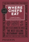 Where Chefs Eat : A Guide to Chefs' Favorite Restaurants (Third Edition) - Book