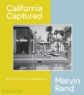 California Captured : Mid-Century Modern Architecture, Marvin Rand - Book