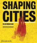 Shaping Cities in an Urban Age - Book