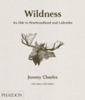 Wildness : An Ode to Newfoundland and Labrador - Book