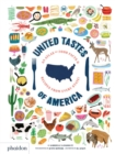 United Tastes of America : An Atlas of Food Facts & Recipes from Every State! - Book