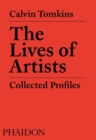 The Lives of Artists : Collected Profiles - Book