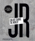 JR: Can Art Change the World? (Revised and Expanded Edition) - Book