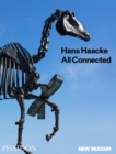 Hans Haacke : All Connected, Published in Association with the New Museum - Book